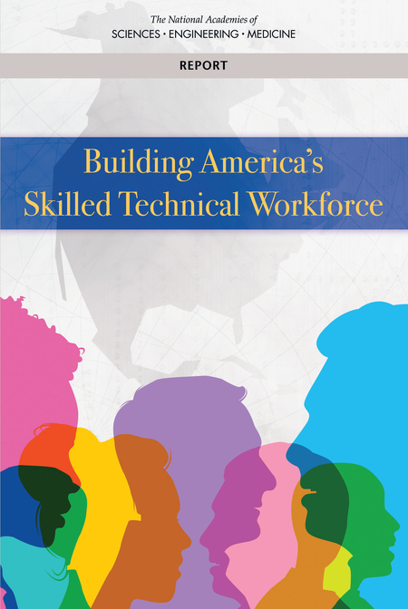 National Academies Release Report: Building America's Skilled Technical Workforce